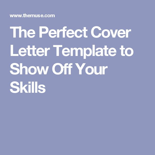 The Perfect Cover Letter Template to Show Off Your Skills  Resume  Pinterest  Templates