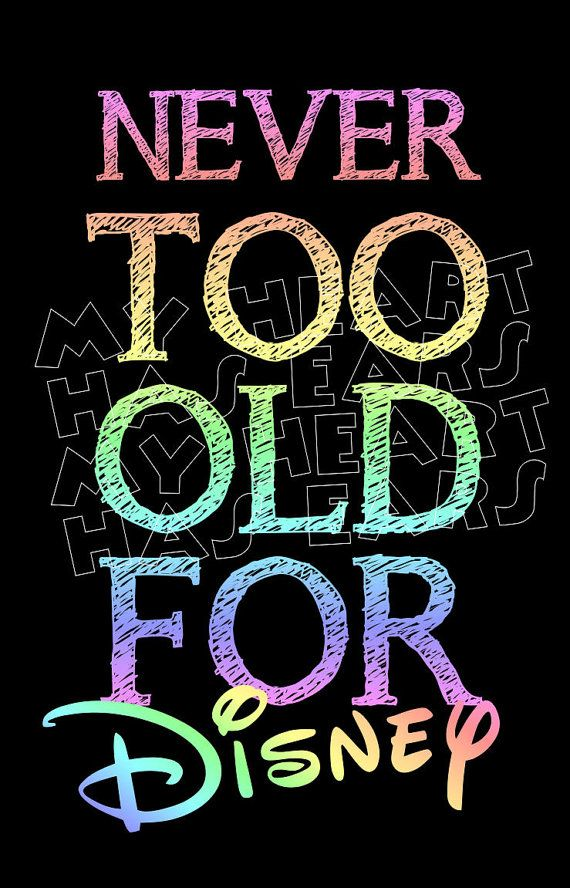 Printable DIY Never too old for Disney Iron on transfer digital clipart on Etsy,