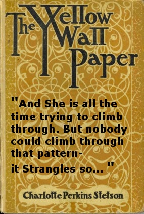 Charlotte Perkins Gilman The Yellow Wallpaper Quotes 121 Best Images About The Yellow Wallpaper On Pinterest