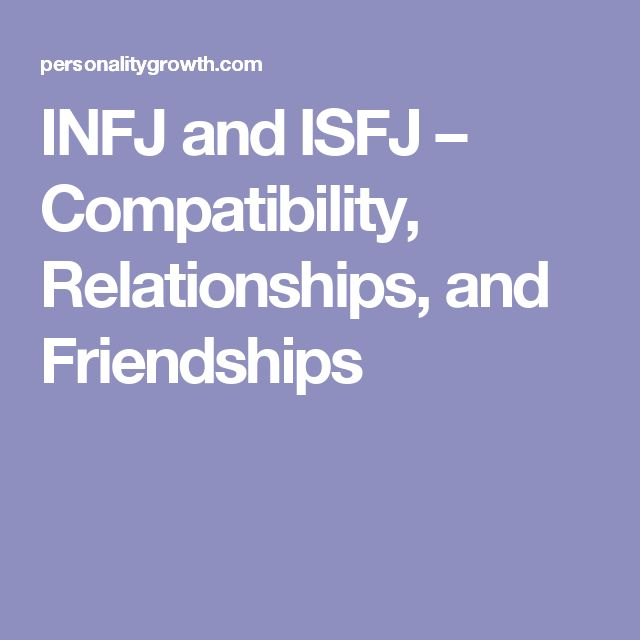 INFJ and ISFJ  Compatibility Relationships and