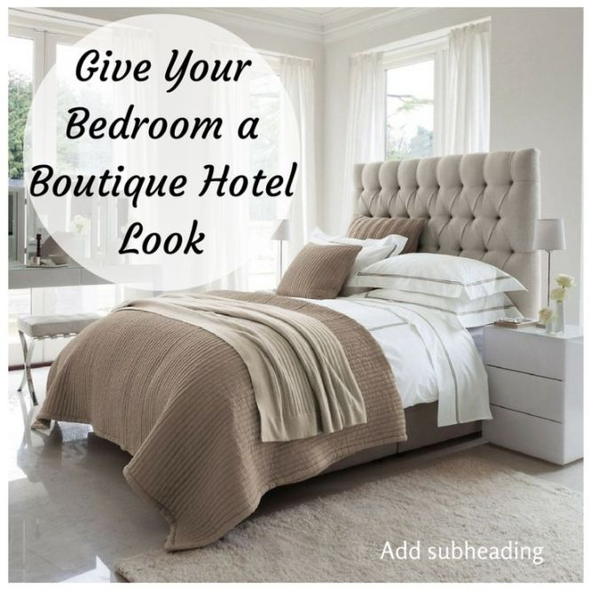 I Love The Trendy Look Of Boutique Hotels Find Out How To Make Your Bedroom