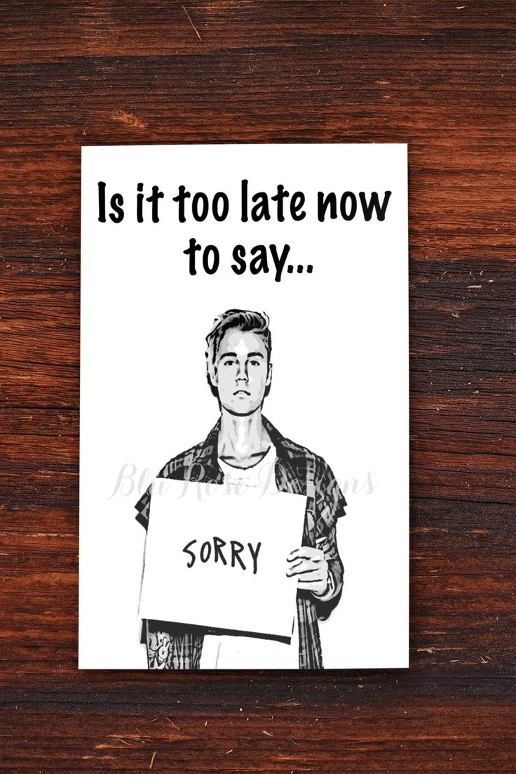 I'm Sorry Card Justin Bieber Sorry Printable Card