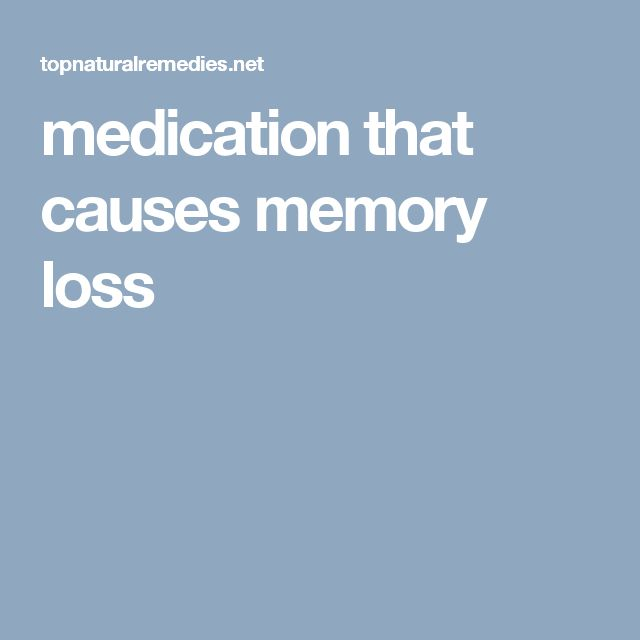 medication that causes memory loss can be caused by a