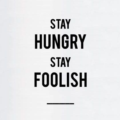 37 best images about Stay Hungry, Stay Foolish on Pinterest
