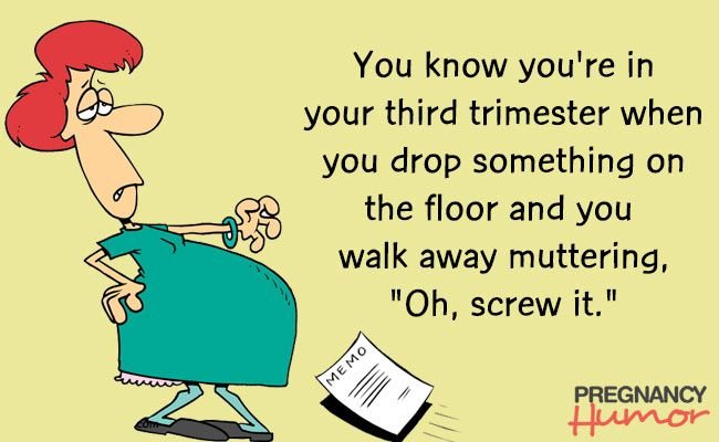 You Know You're In Your Third Trimester When…