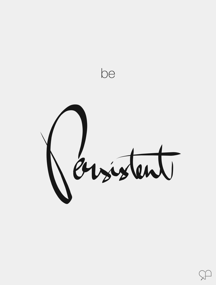 25+ Best Ideas about Persistence Quotes on Pinterest
