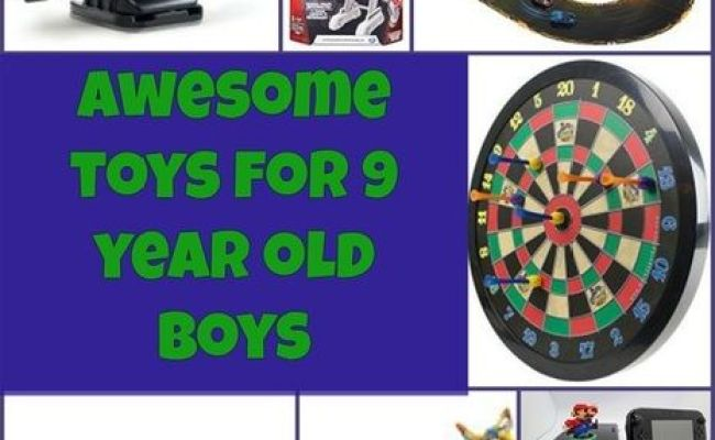 9 Year Old Boys Toys Awesome And Old Boys