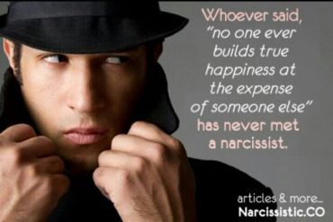 Hoe Narcistische Psychopaten, Psychopaten blijven… Whoever said, no one ever builds true happiness at the expense of someone else has never met a narcissist
