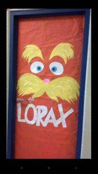 Lorax door | 2013-2014 School Ideas | Pinterest | Lorax ...