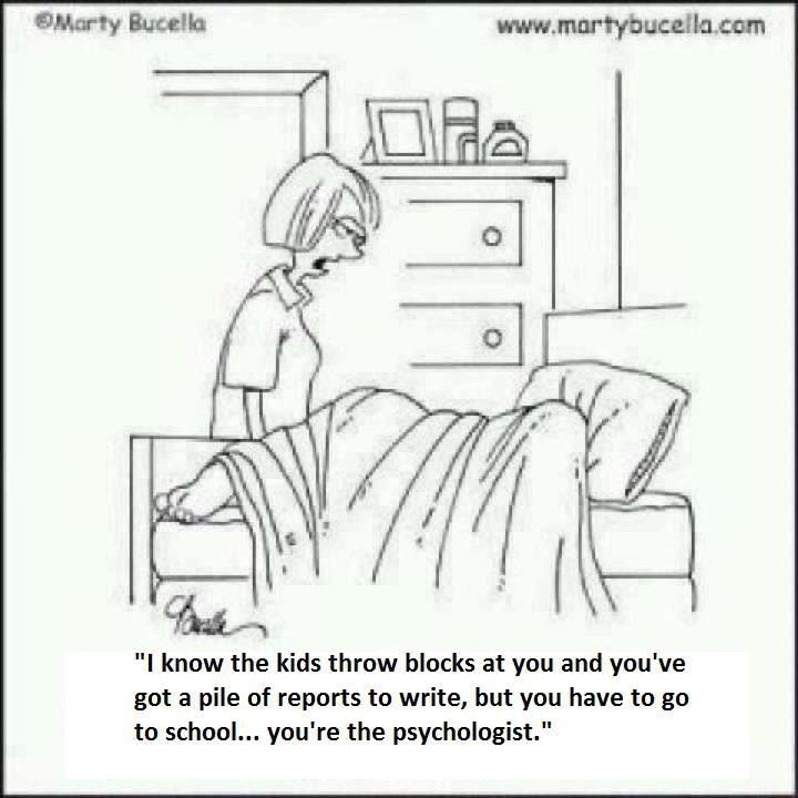 School Psychology humor. It's funny because it's true
