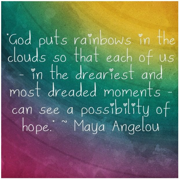 Maya Angelou Hope and rainbow quote  Quotes