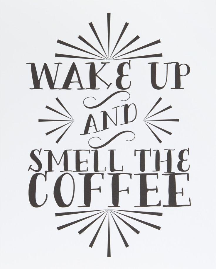 Printable Wisdom 'Wake Up and Smell the Coffee' Wall Art
