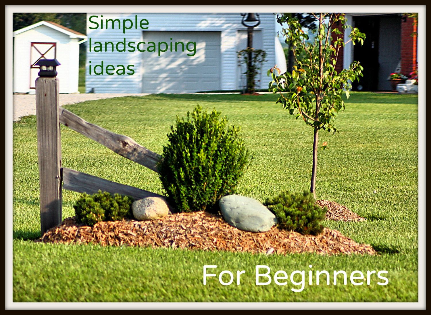 Great, Simple Ideas For Beginning Landscapers For