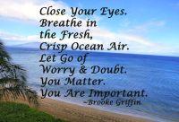 Close Your Eyes. Breathe in the Fresh, Crisp Ocean Air ...