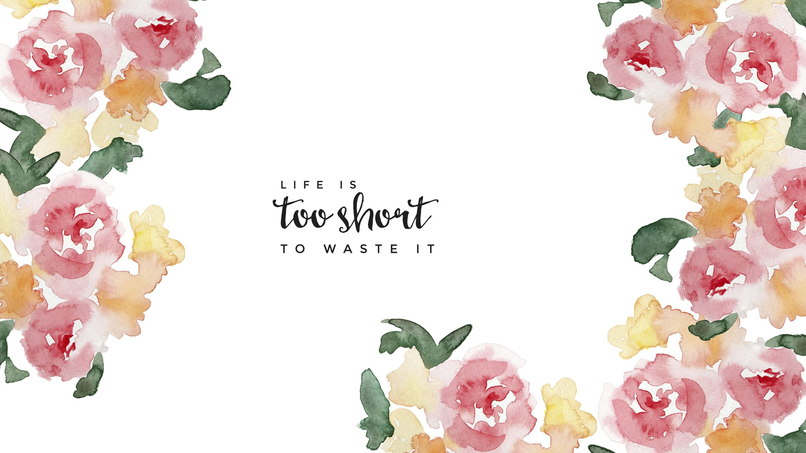 free imac wallpaper life is too short to waste it #quotes