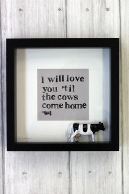 Download I Will Love You Til The Cows Come Home - Exclusive To ...