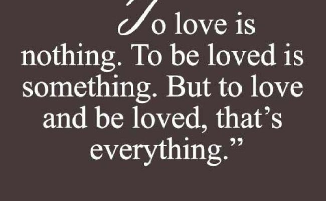 Love Is Everything Love Quotes Pinterest Relationships Inspirational And Truths