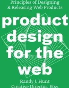 Product design for the web principles of designing and releasing products pdf also rh pinterest