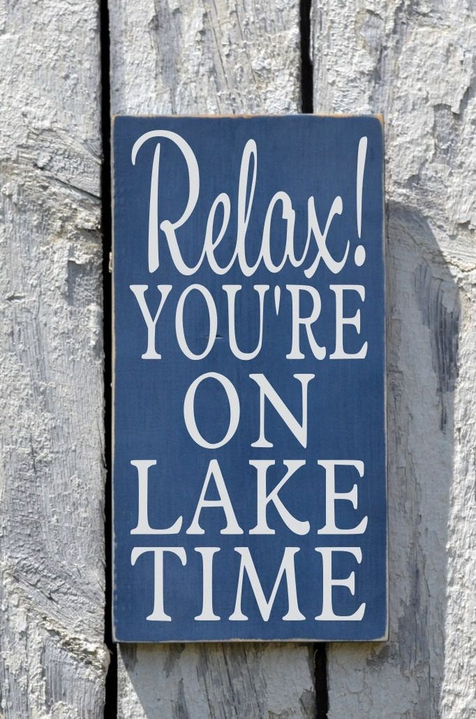 Lake House Decor Lake Signs Relax You're On Lake Time Sign