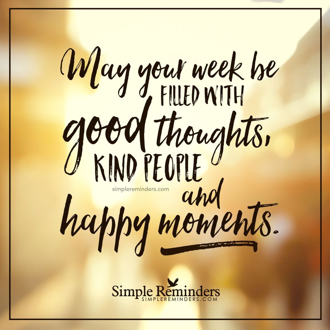 Fill your week with happy moments may your week be filled