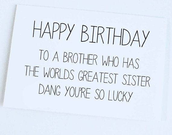 Funny Birthday Card Sister To Brother Brother Birthday