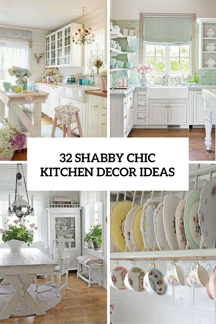 32 Sweet Shabby Chic Kitchen Decor Ideas To Try Shabby Chic