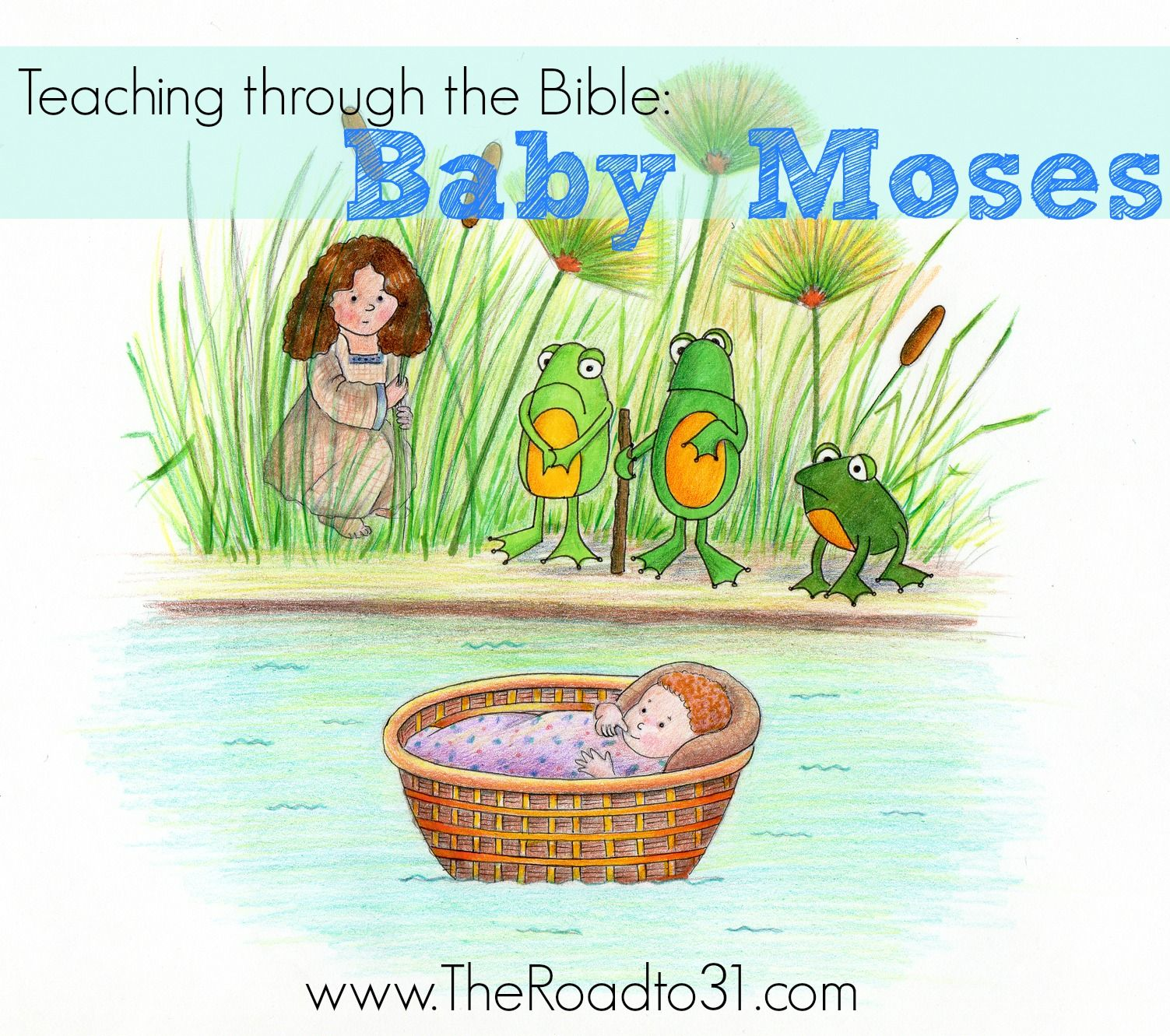 Teaching Through The Bible Baby Moses