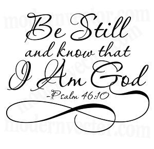 Be Still and know that I Am God Vinyl Wall Quote Decal