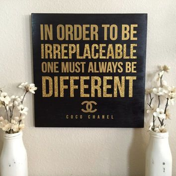 Items Similar To Wood Sign Decoration Coco Chanel Quote In Order Be Irreplaceable One Must Always Diffe S Room Decor On Etsy