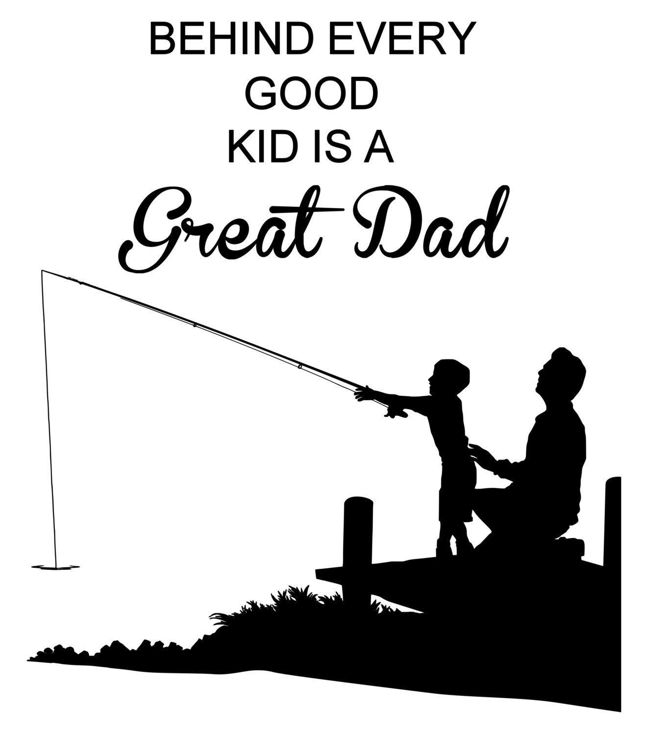 Fathers Day Quote Dad Quote Father And Child Fishing