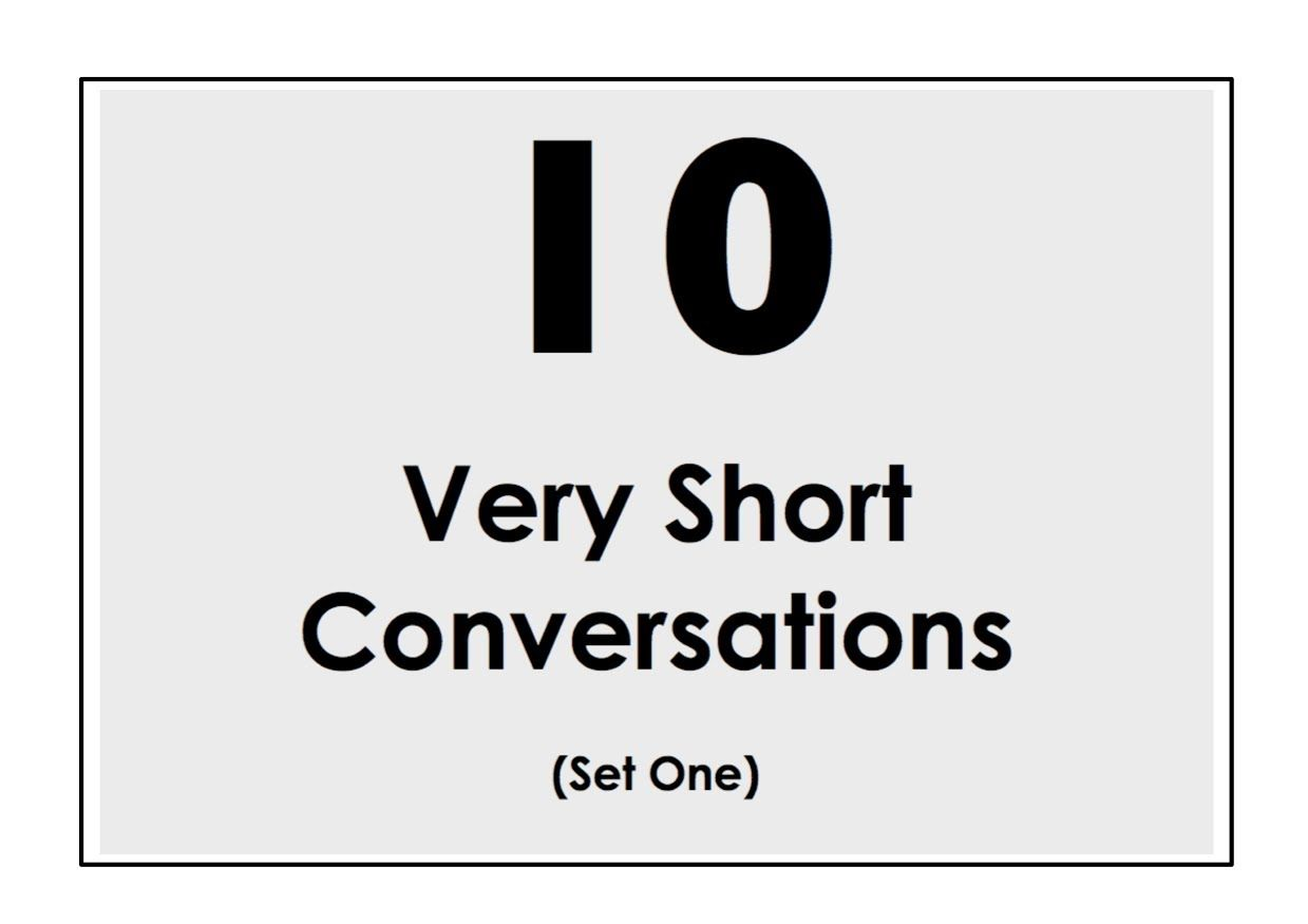 10 Very Short Conversations to Learn English. Set One