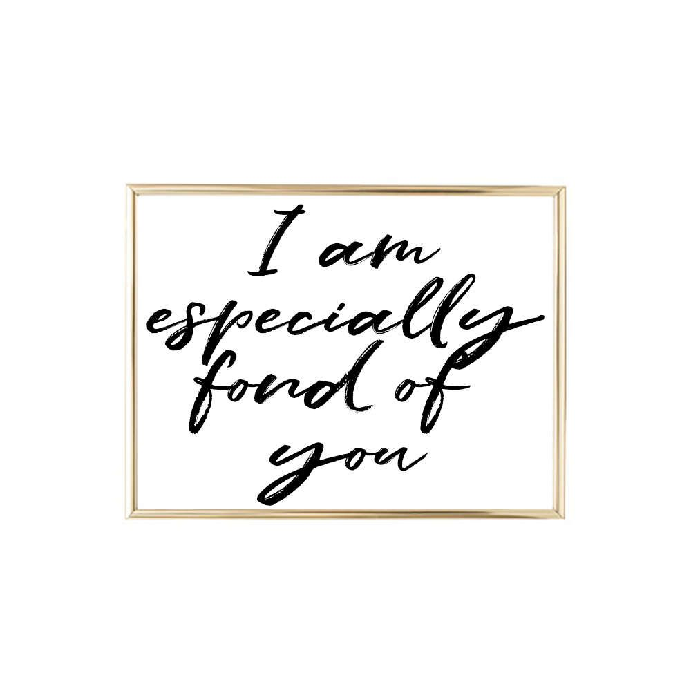 I Am Especially Fond Of You The Shack Quote 24x36 Jpeg Home