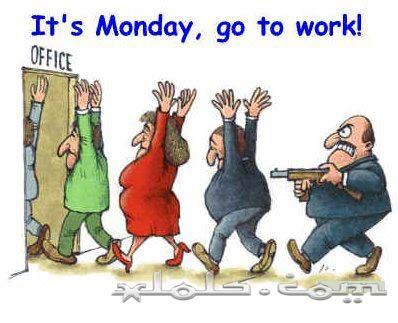 Its Monday again back to work nooo wwwxlolscomjokes