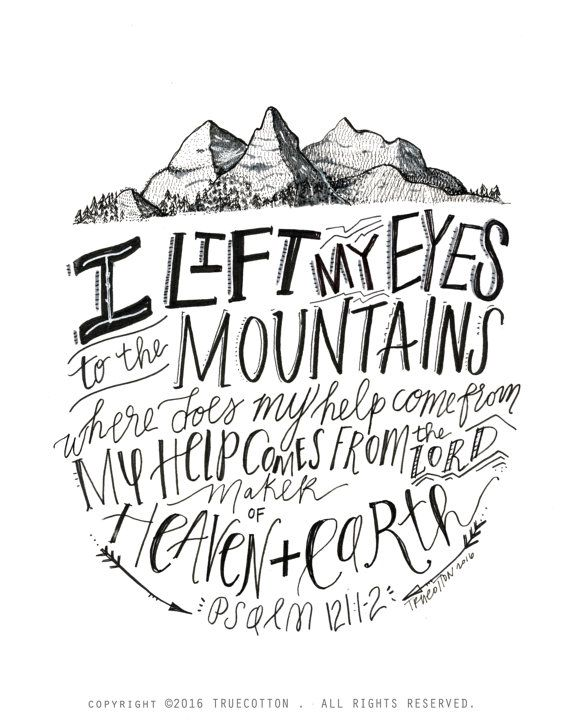 I lift my Eyes to the Mountains Psalm 121 PRINT by