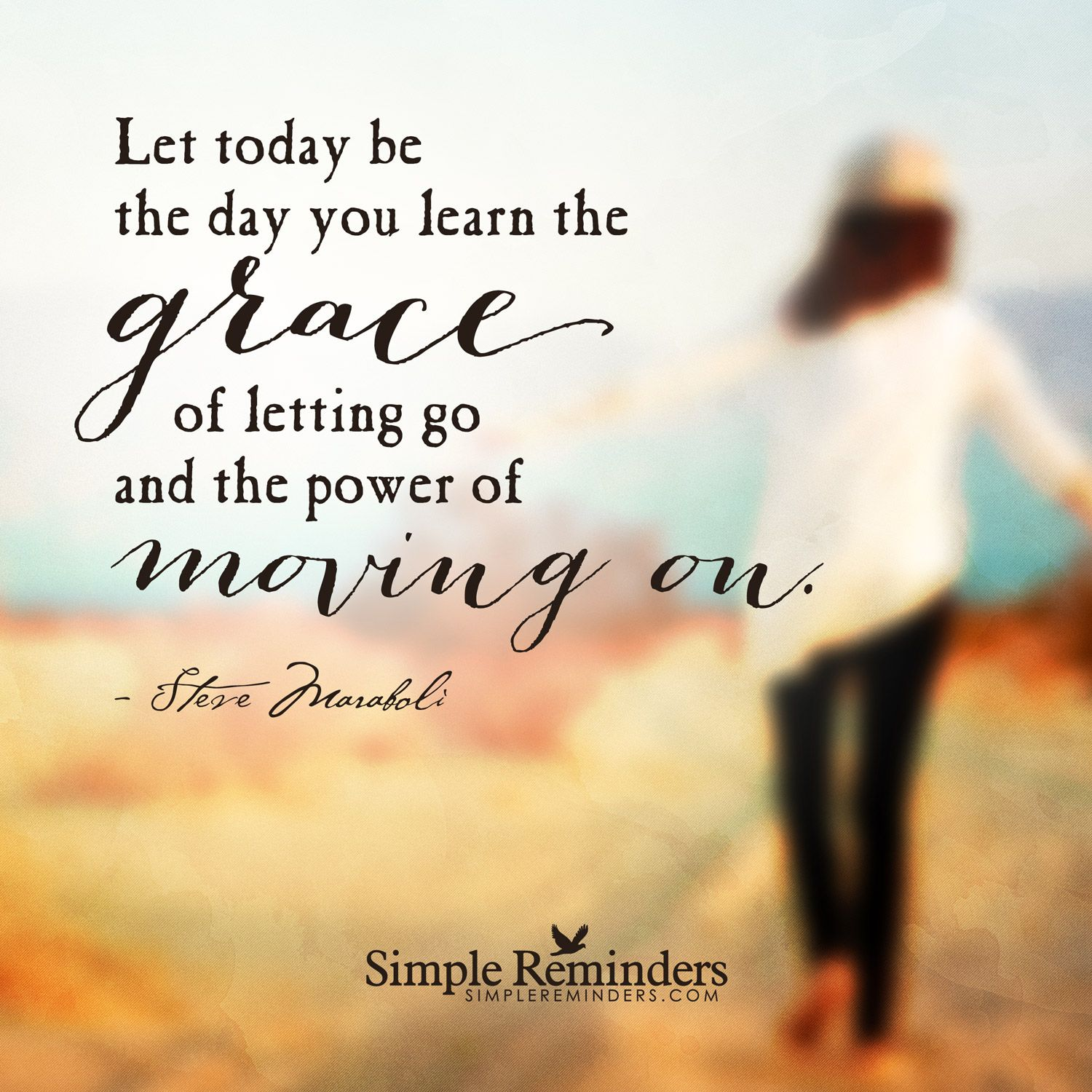 Let Today Be The Day You Learn The Grace Of Letting Go And