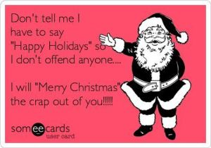 Saying happy holidays is acceptable scripturient this time of year we get inundated on facebook and twitter with this sort of stupid offensive warning about saying happy holidays or seasons greetings m4hsunfo
