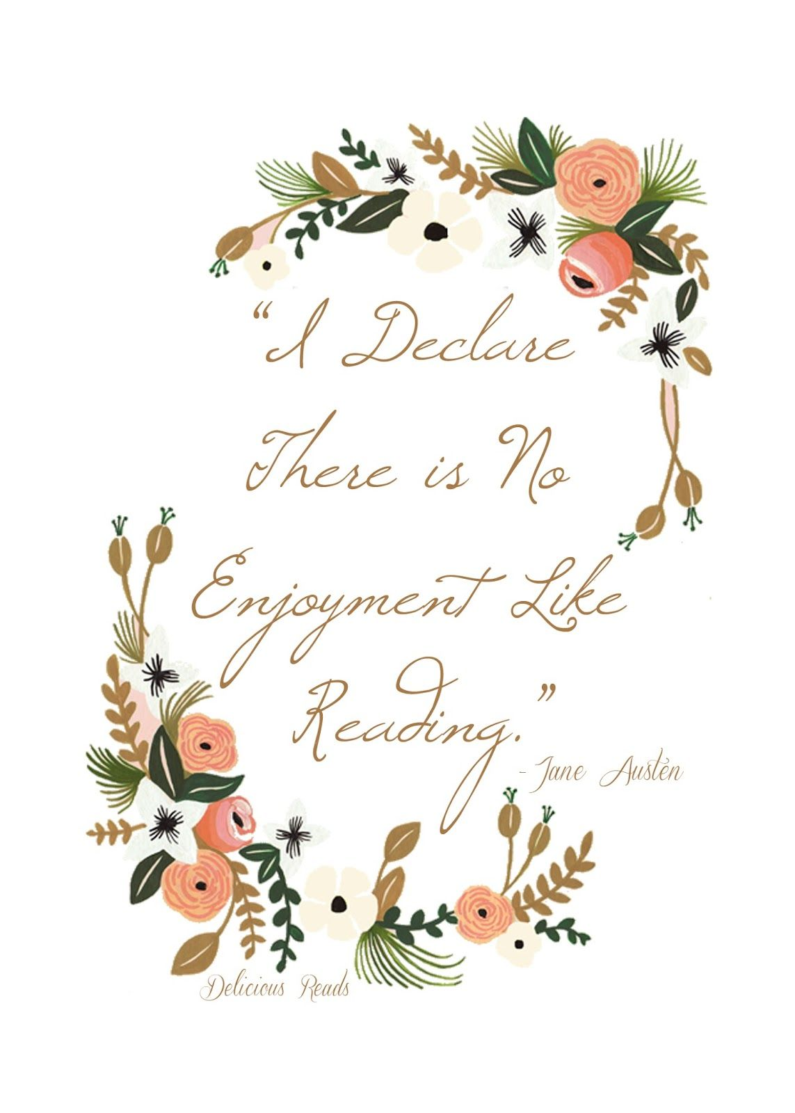 Free Printable Jane Austen Quote I Delcare There Is No Enjoyment Like Reading From Delicious
