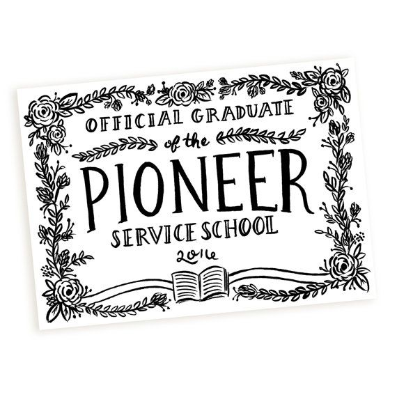Official Graduate of the Pioneer Service School by