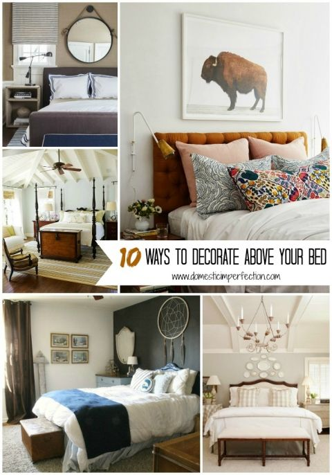 ways to decorate above your bed  domestic imperfection no rules think outside the box and do something unexpected also decorating apartments bedrooms rh pinterest