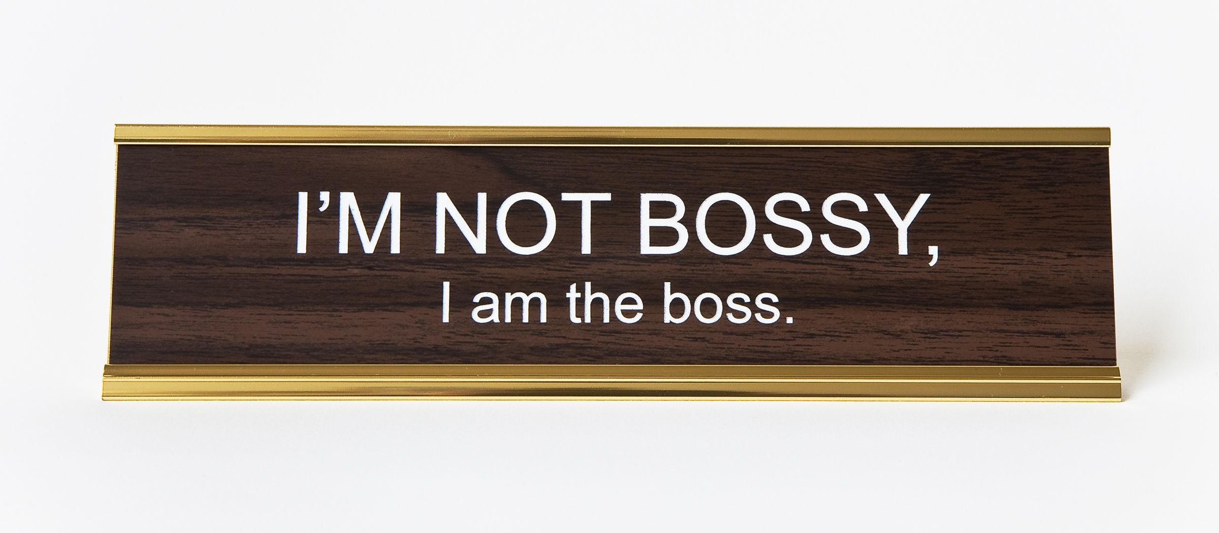 Im NOT BOSSY I am the boss nameplate  Office desks and
