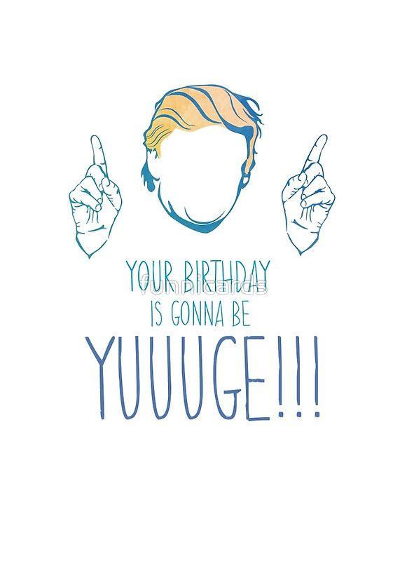 Anti Birthday Trump Greetings Donald