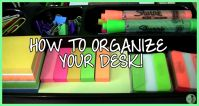 How to Organize your Desk video by High School Experience ...