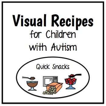 Visual Recipes for Children with Autism: Quick Snacks
