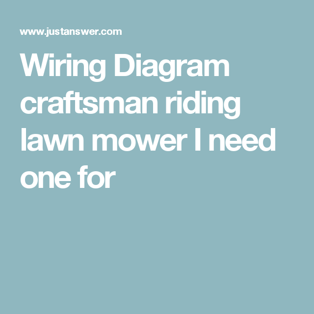Wiring Diagram Craftsman Riding Lawn Mower I Need One For Erd