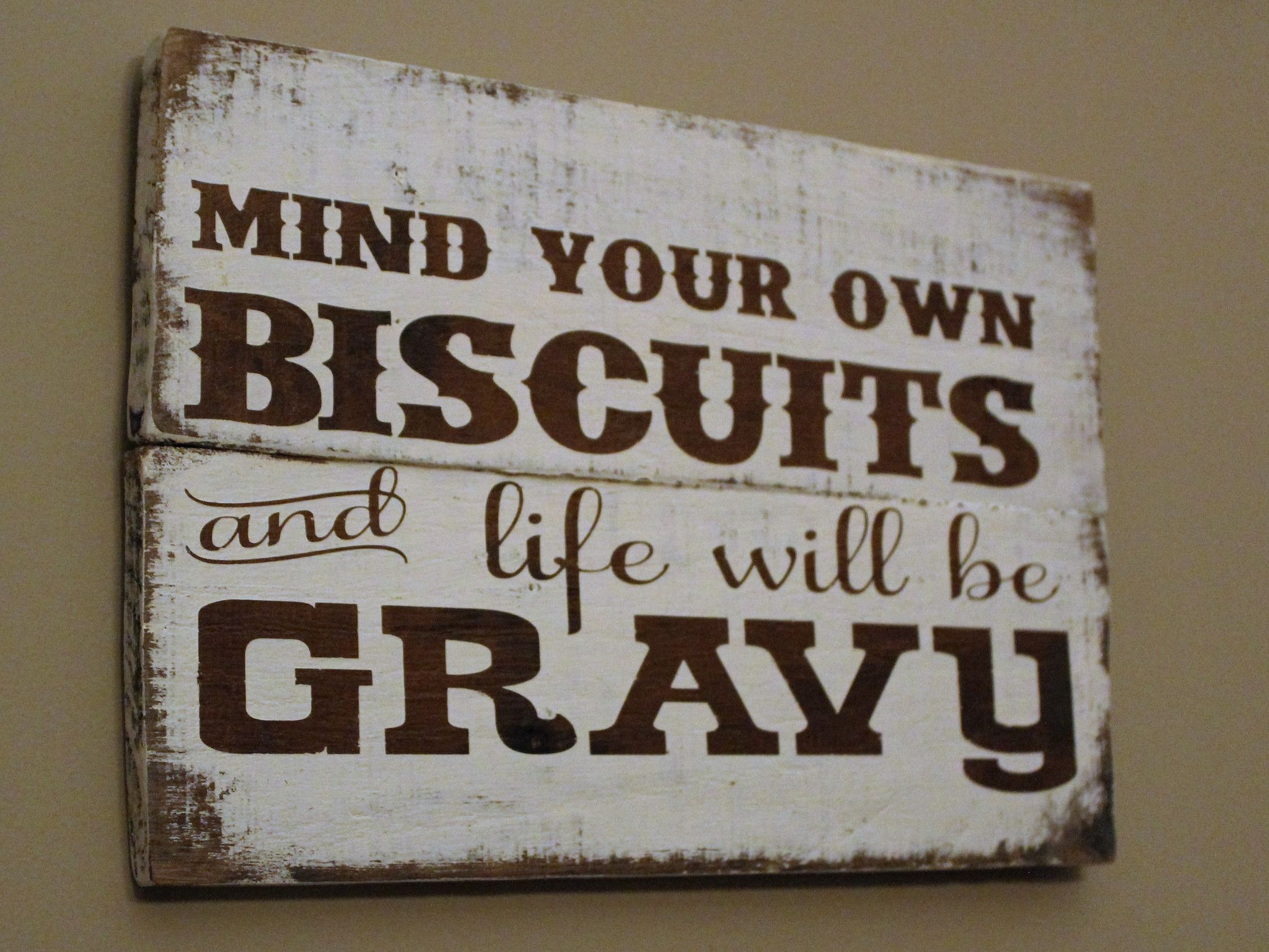 wooden signs for kitchen curtains country mind your own biscuits and life will be gravy wood sign