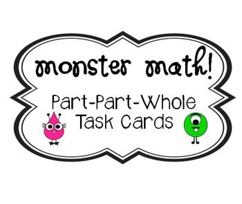 Addition & Subtraction: Part-Part-Whole Task Cards