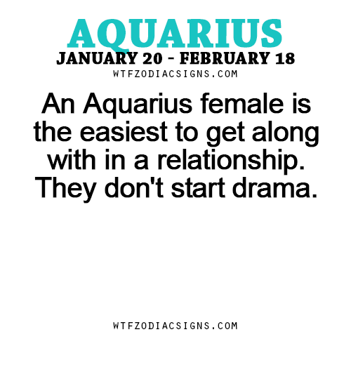 An Aquarius female is the easiest to get along with in a