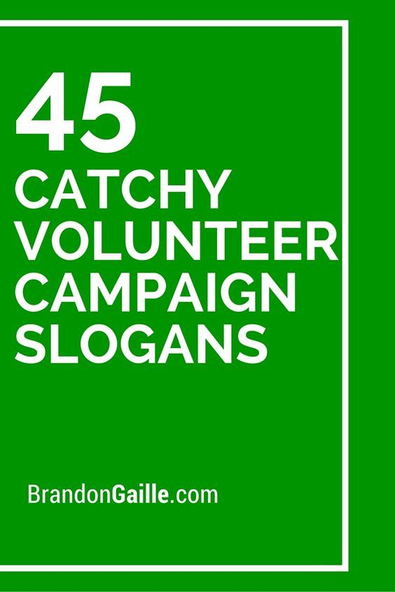 List Of 47 Catchy Volunteer Campaign Slogans Campaign