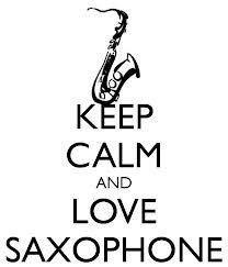 Just KEEP CALM AND LOVE SAXOPHONE