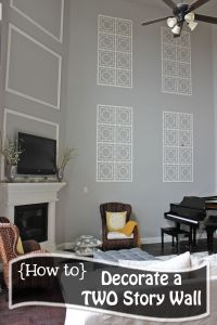 How to Decorate a TWO STORY wall! What to do with those ...